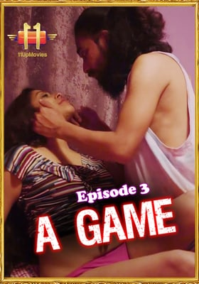 A Game 2021 (11UpMovies) Episode 3